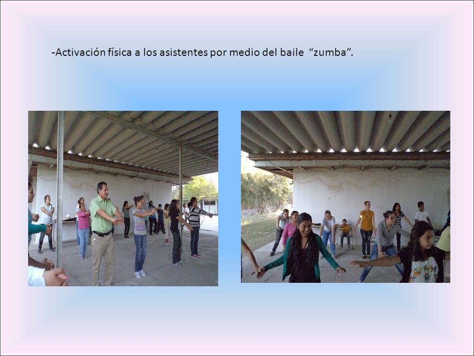 -Activación física a los asistentes por medio del baile zumba .