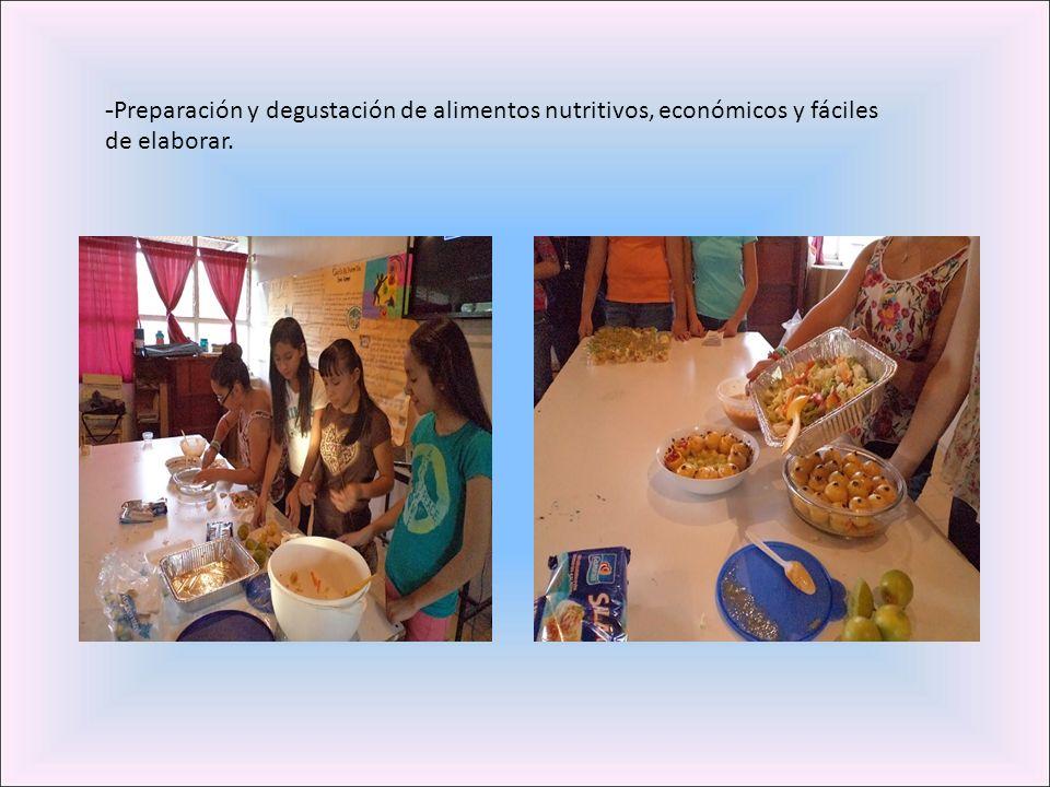 -Preparación y degustación de alimentos nutritivos, económicos y fáciles de elaborar.