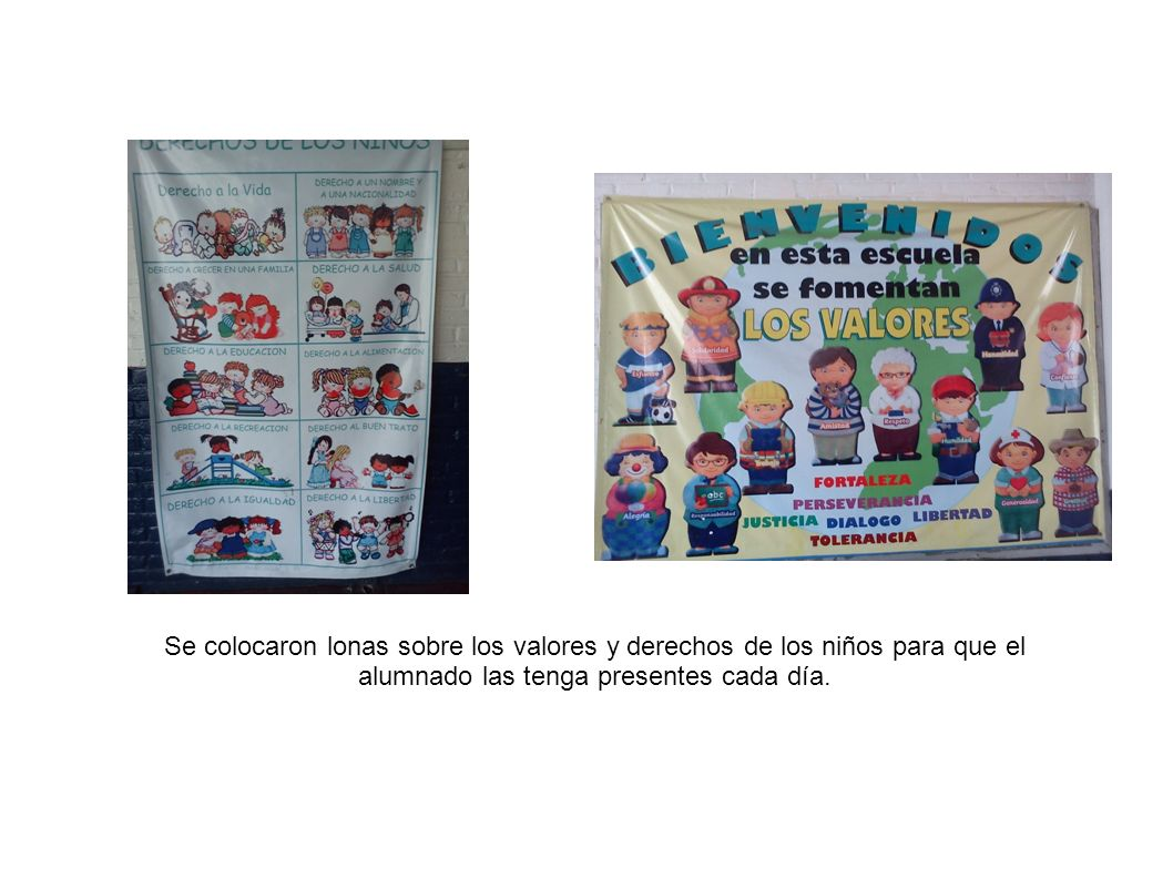 Se colocaron lonas sobre los valores y derechos de los niños para que el alumnado las tenga presentes cada día.