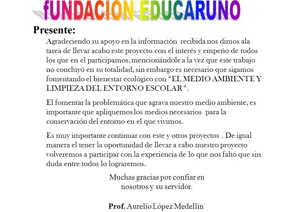 fUNDACION EDUCARUNO Presente: