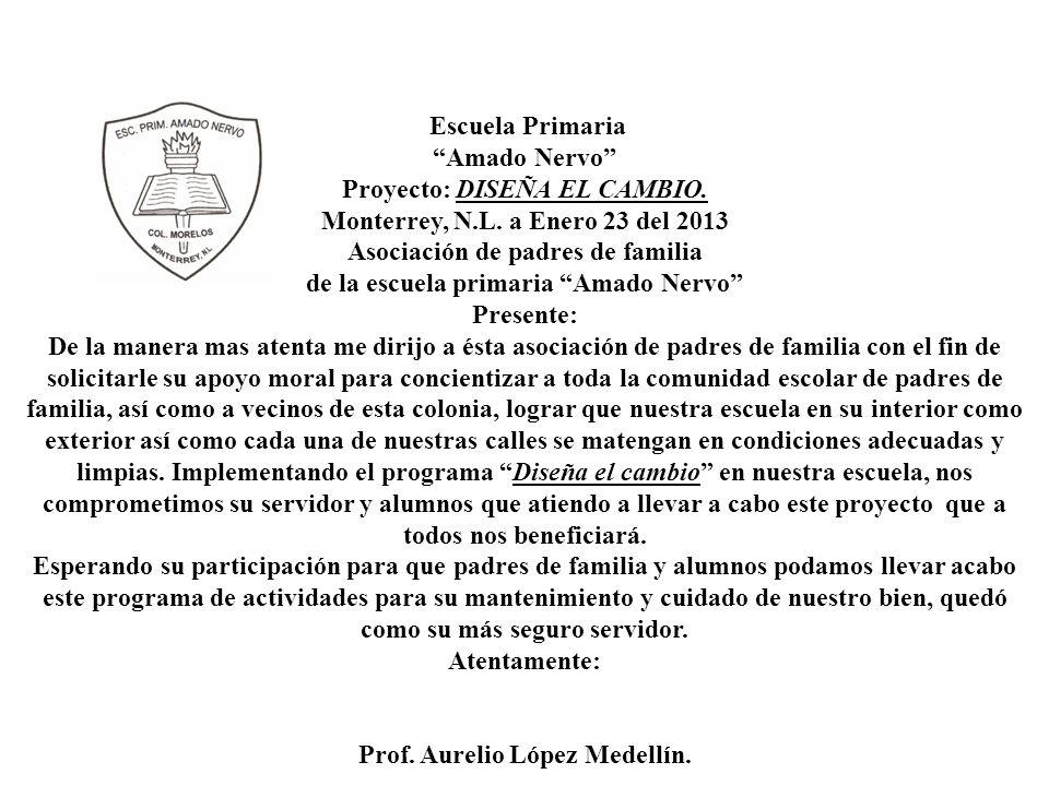 Proyecto: DISEÑA EL CAMBIO. Monterrey, N.L. a Enero 23 del 2013
