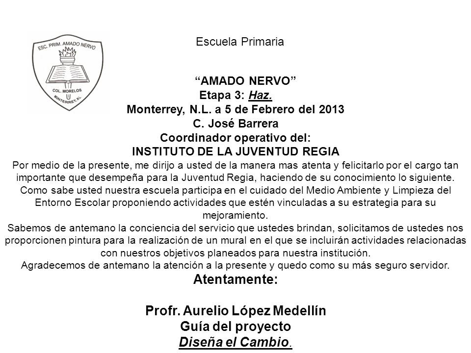 Atentamente: Profr. Aurelio López Medellín Guía del proyecto