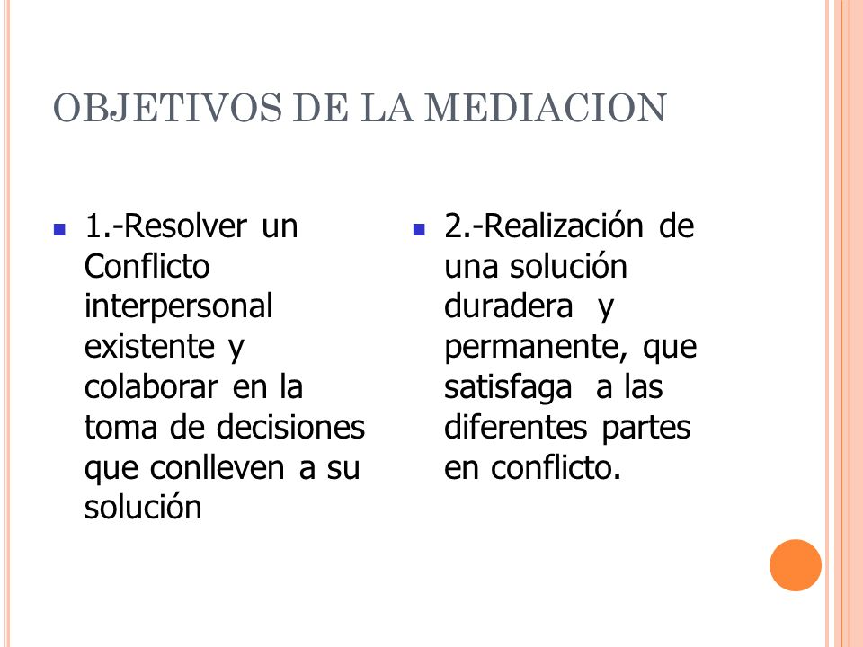 OBJETIVOS DE LA MEDIACION