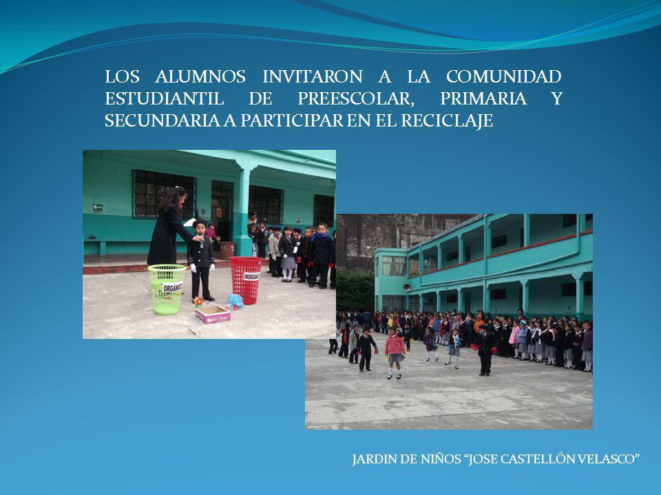 LOS ALUMNOS INVITARON A LA COMUNIDAD ESTUDIANTIL DE PREESCOLAR, PRIMARIA Y SECUNDARIA A PARTICIPAR EN EL RECICLAJE