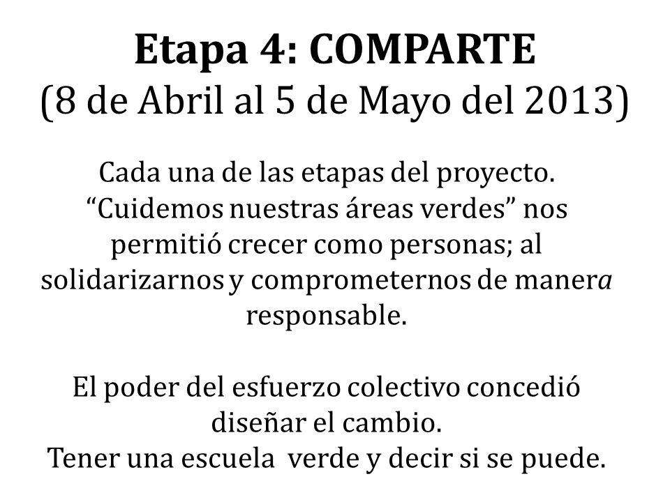 Etapa 4: COMPARTE (8 de Abril al 5 de Mayo del 2013)