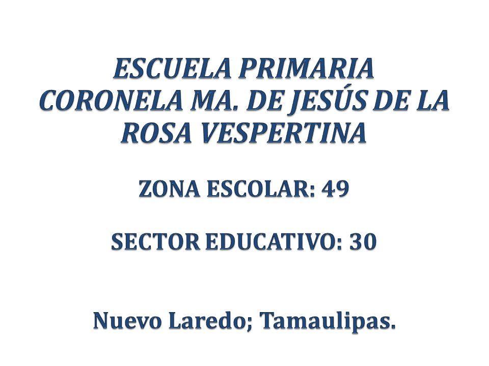 SECTOR EDUCATIVO: 30 Nuevo Laredo; Tamaulipas.