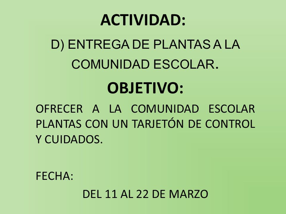 D) ENTREGA DE PLANTAS A LA COMUNIDAD ESCOLAR.
