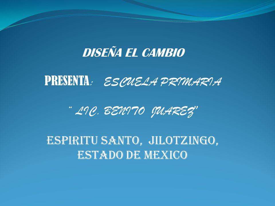 PRESENTA: ESCUELA PRIMARIA LIC. BENITO JUAREZ