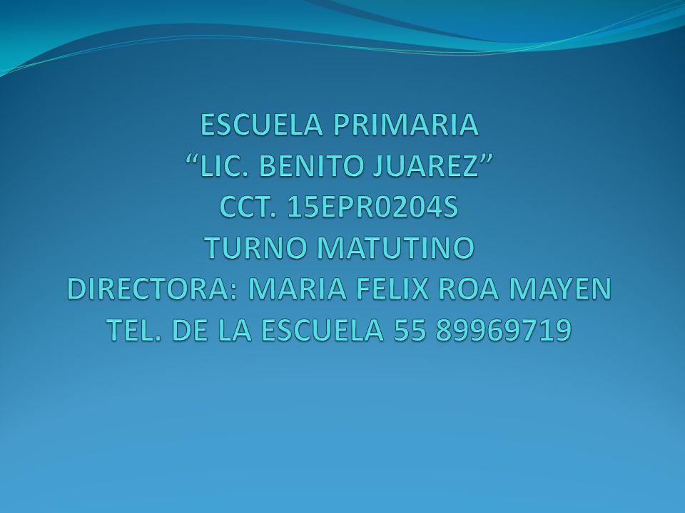ESCUELA PRIMARIA LIC. BENITO JUAREZ CCT