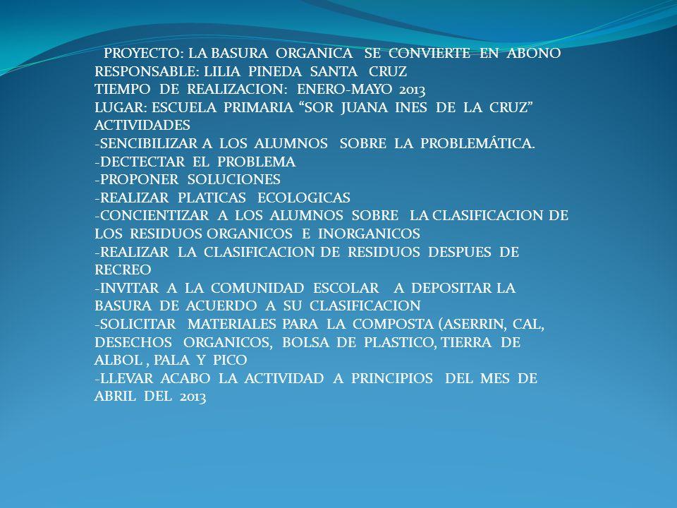 PROYECTO: LA BASURA ORGANICA SE CONVIERTE EN ABONO