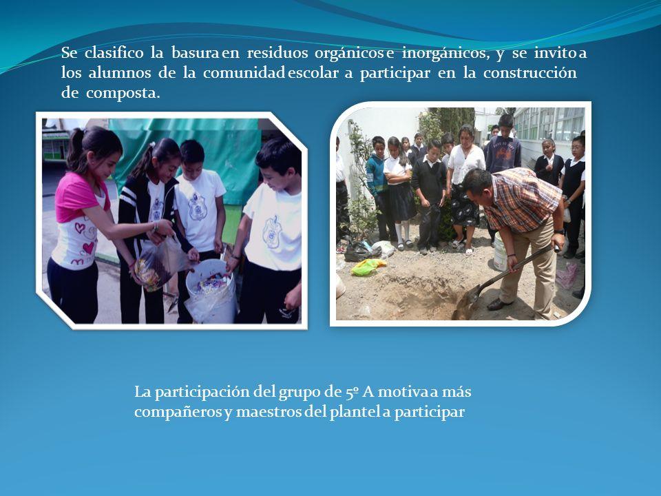 Se clasifico la basura en residuos orgánicos e inorgánicos, y se invito a los alumnos de la comunidad escolar a participar en la construcción de composta.
