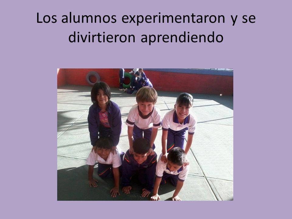 Los alumnos experimentaron y se divirtieron aprendiendo