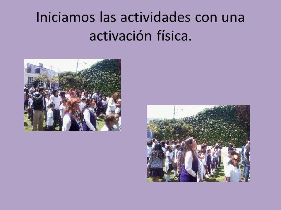 Iniciamos las actividades con una activación física.
