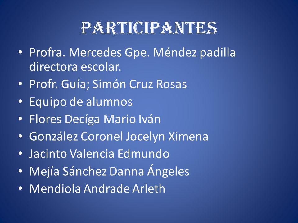 Participantes Profra. Mercedes Gpe. Méndez padilla directora escolar.