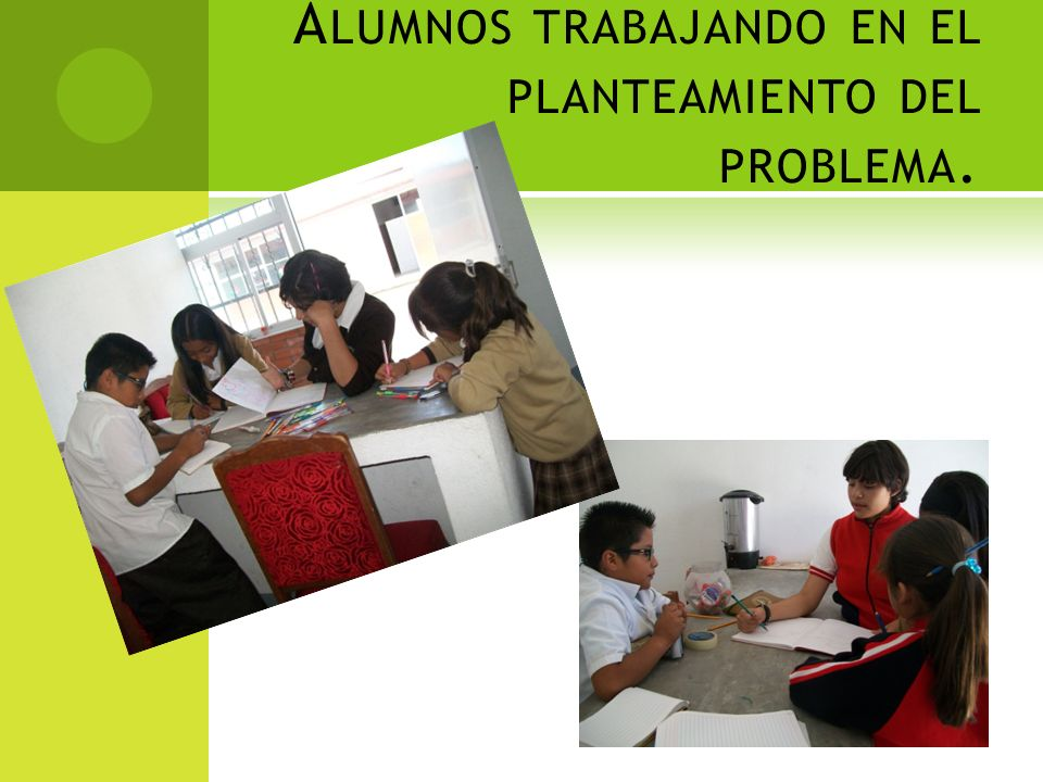 Alumnos trabajando en el planteamiento del problema.