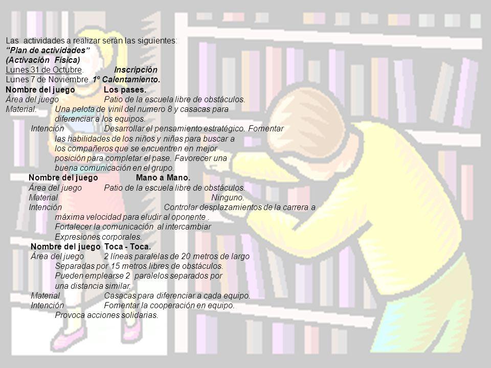 Las actividades a realizar serán las siguientes: