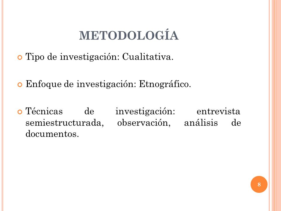 METODOLOGÍA Tipo de investigación: Cualitativa.