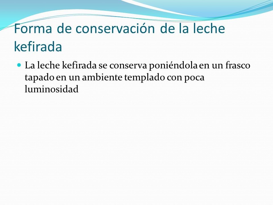 Forma de conservación de la leche kefirada