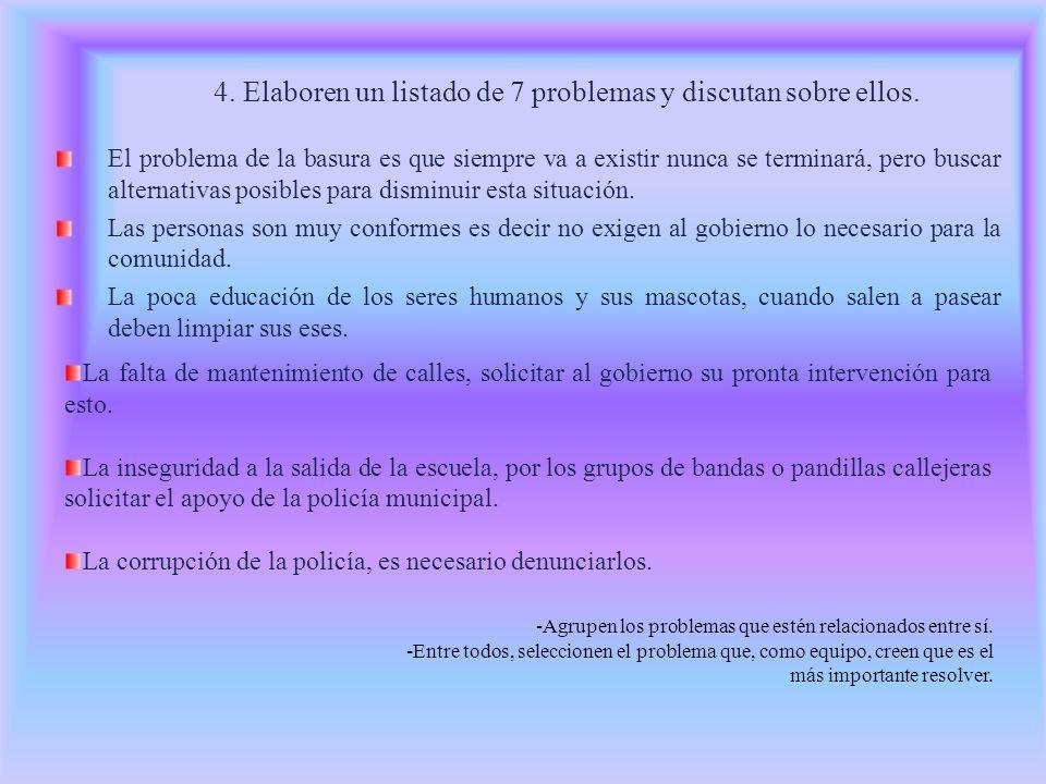 4. Elaboren un listado de 7 problemas y discutan sobre ellos.