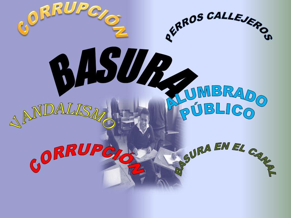 CORRUPCIÓN VANDALISMO ALUMBRADO PÚBLICO BASURA EN EL CANAL CORRUPCIÓN