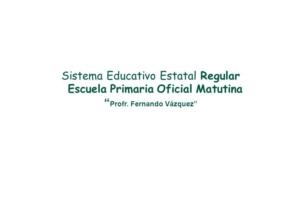 Escuela Primaria Oficial Matutina Profr. Fernando Vázquez