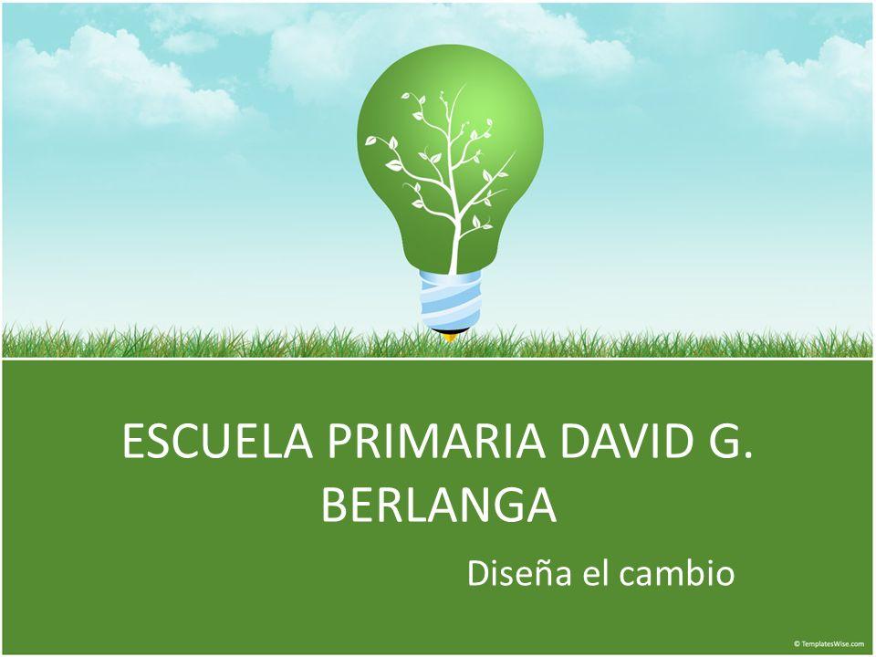 ESCUELA PRIMARIA DAVID G. BERLANGA
