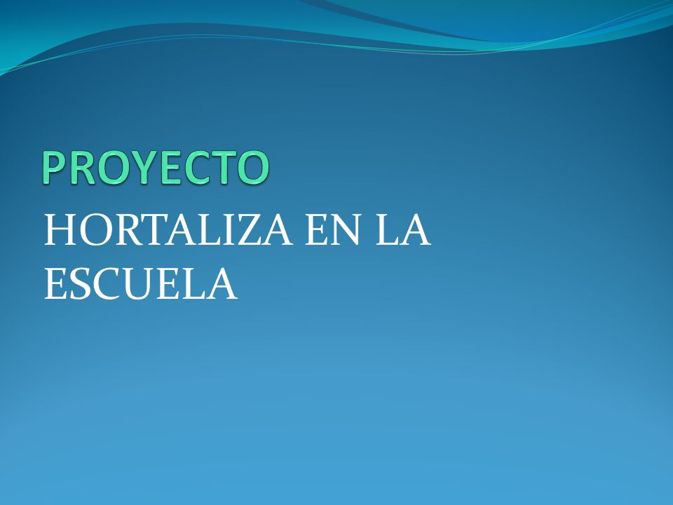 PROYECTO HORTALIZA EN LA ESCUELA
