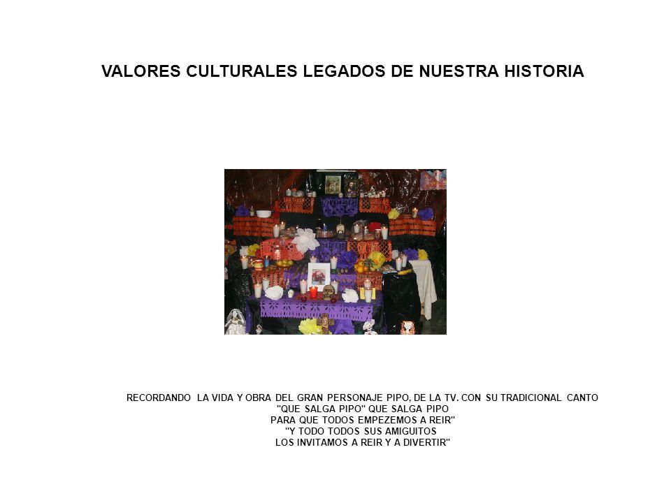 VALORES CULTURALES LEGADOS DE NUESTRA HISTORIA