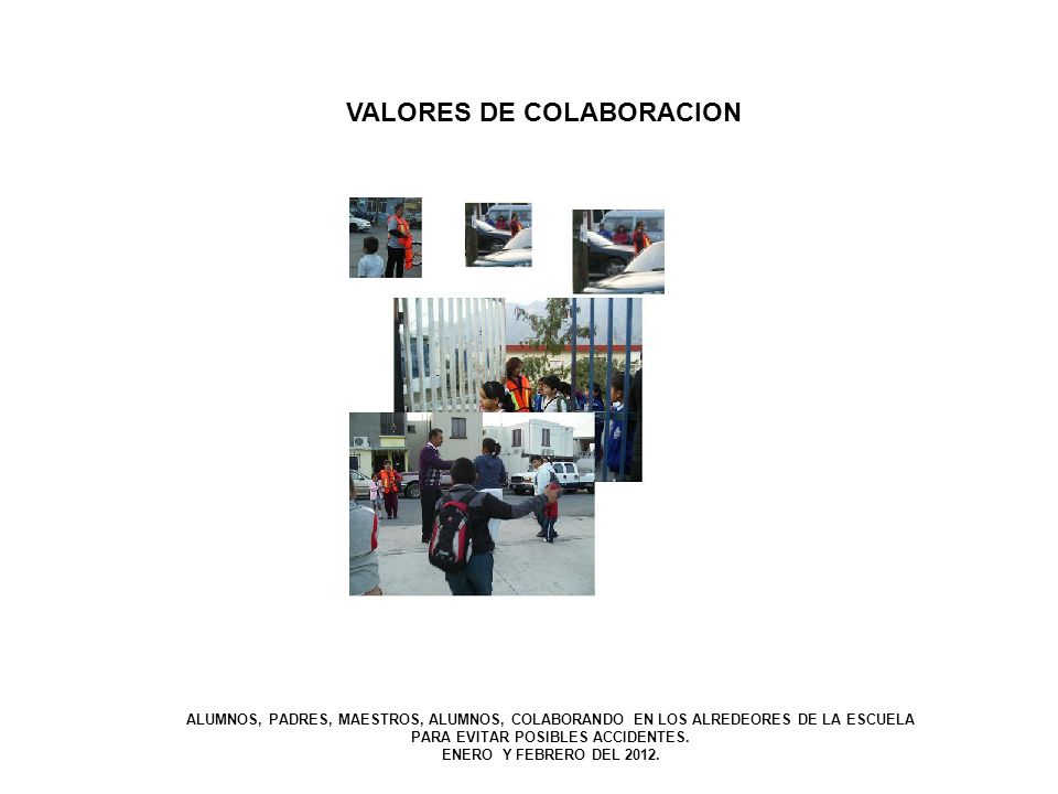 VALORES DE COLABORACION PARA EVITAR POSIBLES ACCIDENTES.