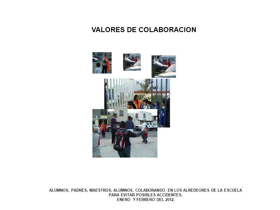 VALORES DE COLABORACION PARA EVITAR POSIBLES ACCIDENTES.