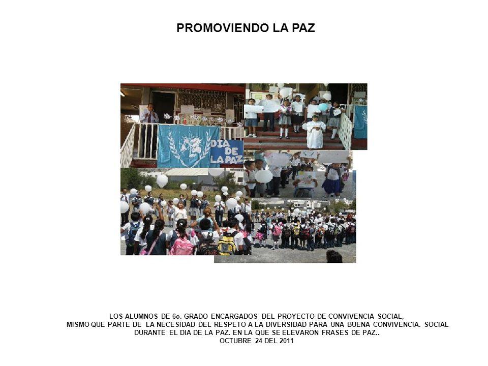 DURANTE EL DIA DE LA PAZ. EN LA QUE SE ELEVARON FRASES DE PAZ..