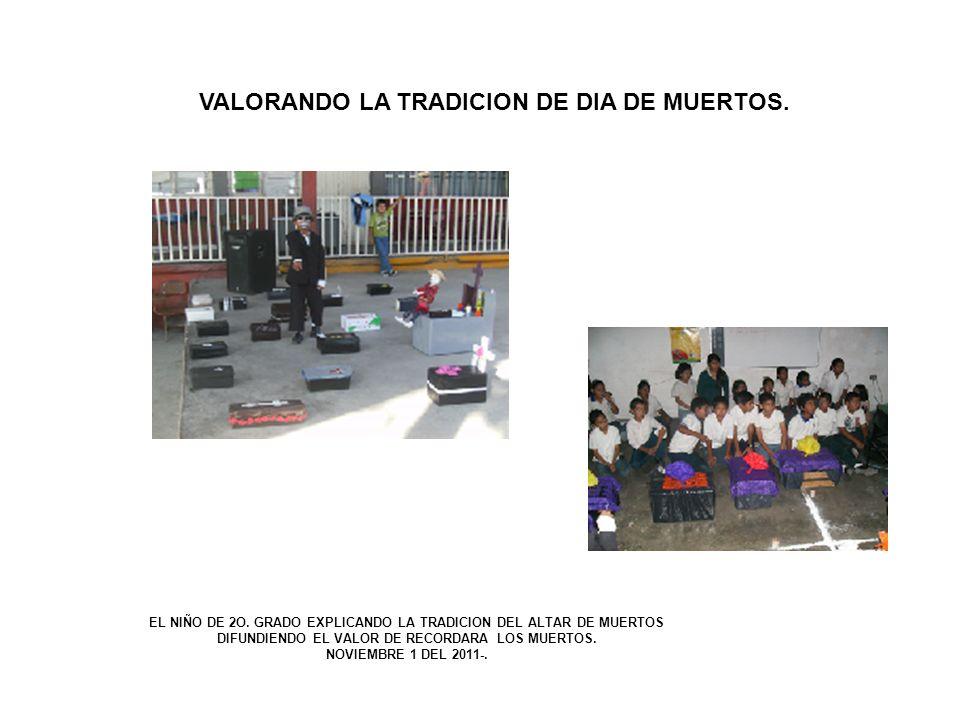 VALORANDO LA TRADICION DE DIA DE MUERTOS.