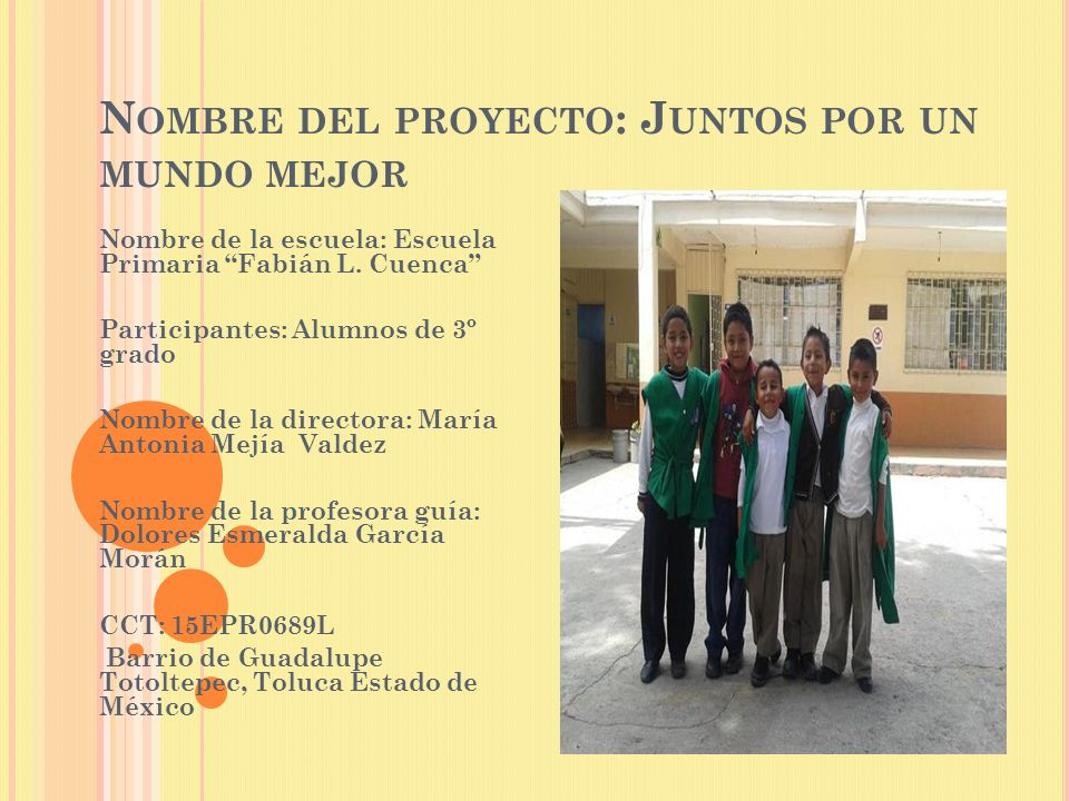 Nombre del proyecto: Juntos por un mundo mejor