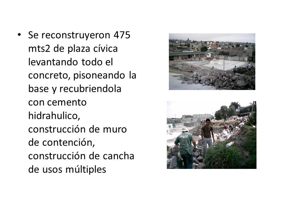 Se reconstruyeron 475 mts2 de plaza cívica levantando todo el concreto, pisoneando la base y recubriendola con cemento hidrahulico, construcción de muro de contención, construcción de cancha de usos múltiples