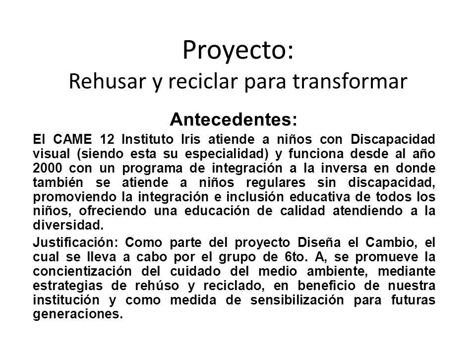 Proyecto: Rehusar y reciclar para transformar