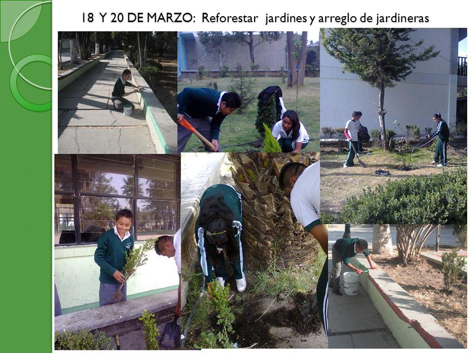 18 Y 20 DE MARZO: Reforestar jardines y arreglo de jardineras