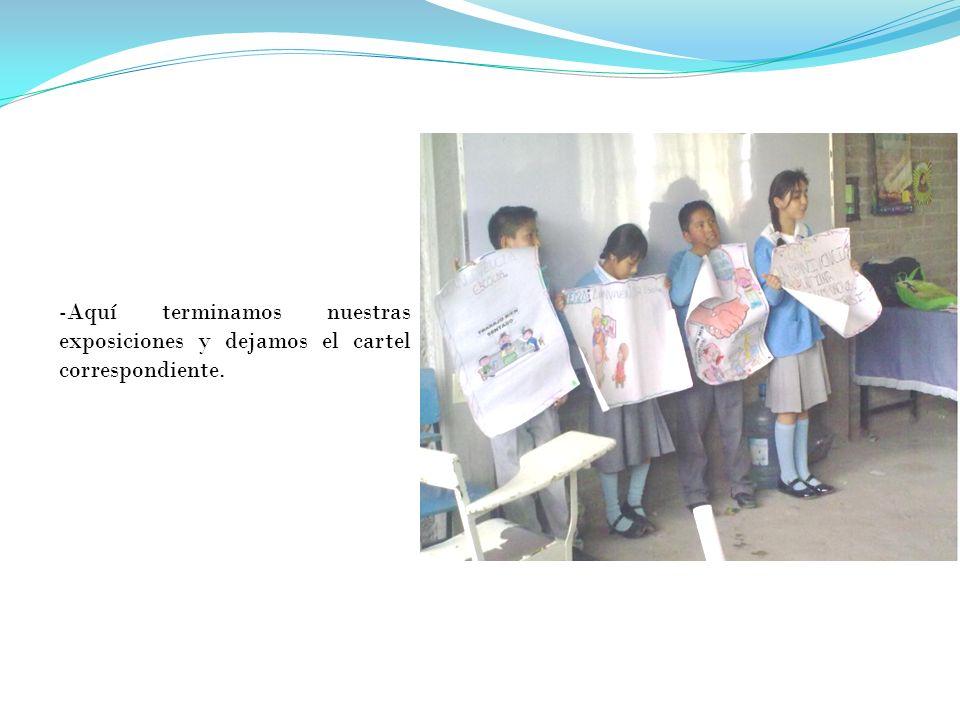 Aquí terminamos nuestras exposiciones y dejamos el cartel correspondiente.
