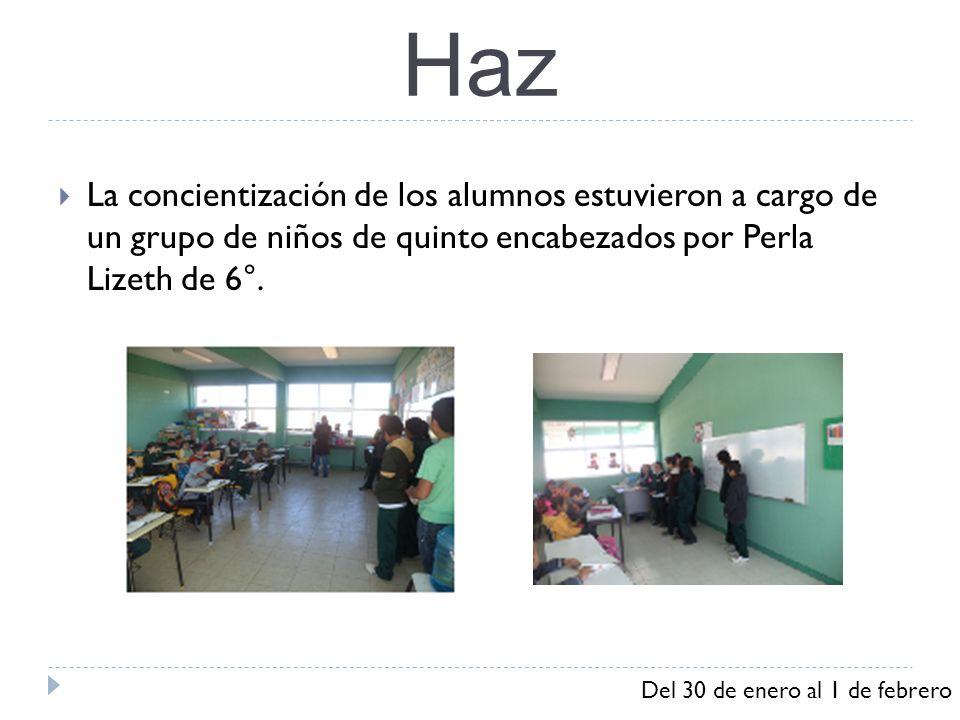 Haz La concientización de los alumnos estuvieron a cargo de un grupo de niños de quinto encabezados por Perla Lizeth de 6°.