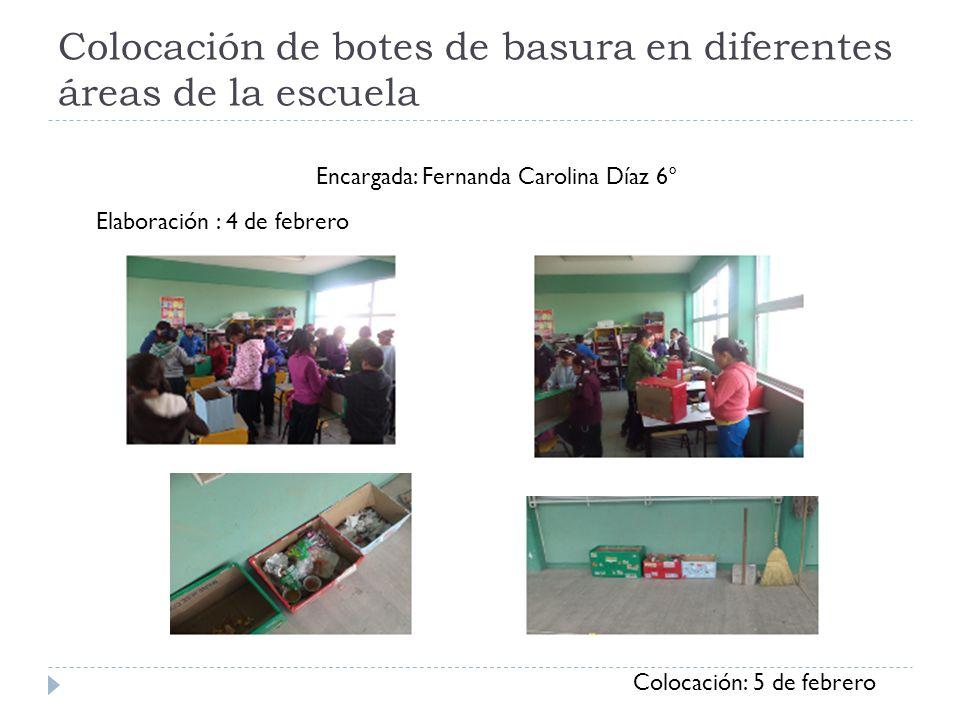 Colocación de botes de basura en diferentes áreas de la escuela