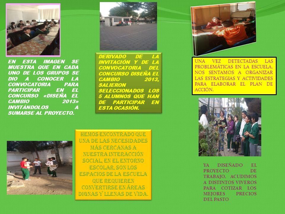 DERIVADO DE LA INVITACIÓN Y DE LA CONVOCATORIA DEL CONCURSO DISEÑA EL CAMBIO 2013, SALIERON SELECCIONADOS LOS 5 ALUMNOS QUE HAN DE PARTICIPAR EN ESTA OCASIÓN.