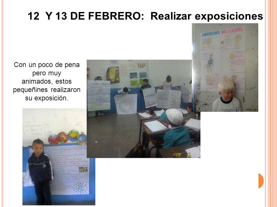 12 Y 13 DE FEBRERO: Realizar exposiciones