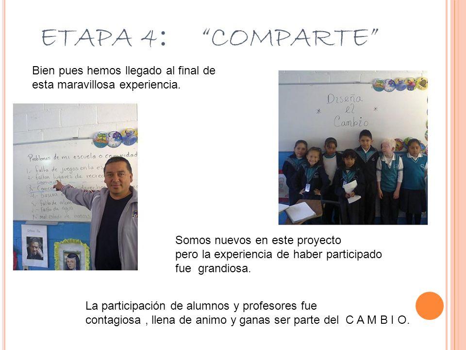 ETAPA 4: COMPARTE Bien pues hemos llegado al final de