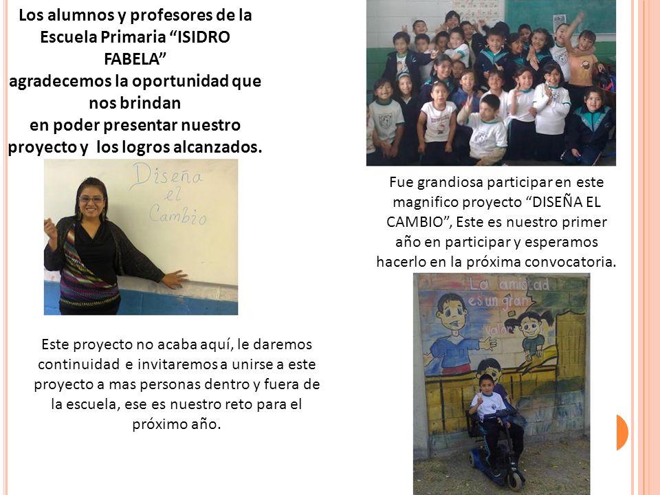 Los alumnos y profesores de la Escuela Primaria ISIDRO FABELA