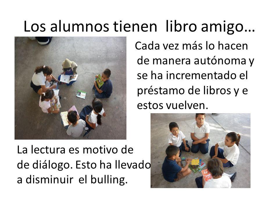 Los alumnos tienen libro amigo…