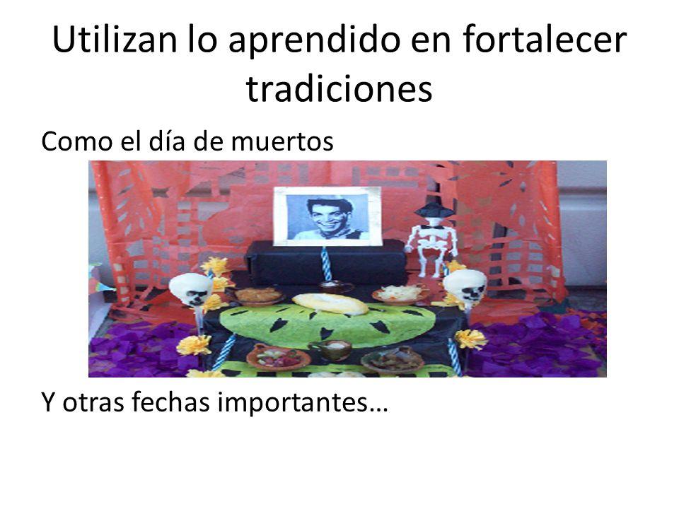 Utilizan lo aprendido en fortalecer tradiciones