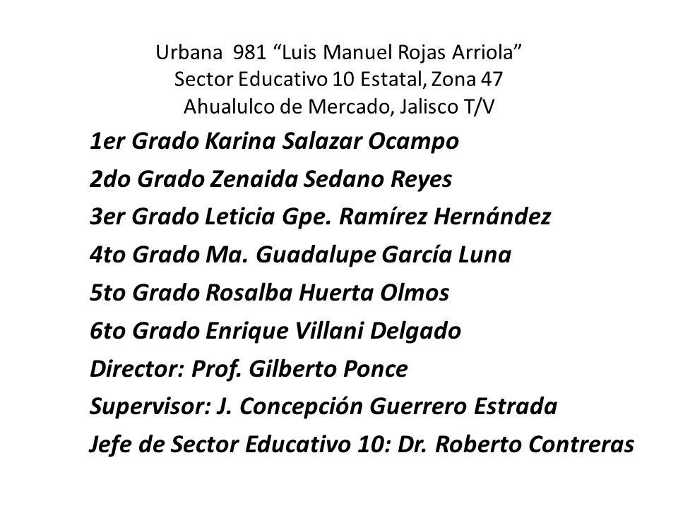 Urbana 981 Luis Manuel Rojas Arriola Sector Educativo 10 Estatal, Zona 47 Ahualulco de Mercado, Jalisco T/V
