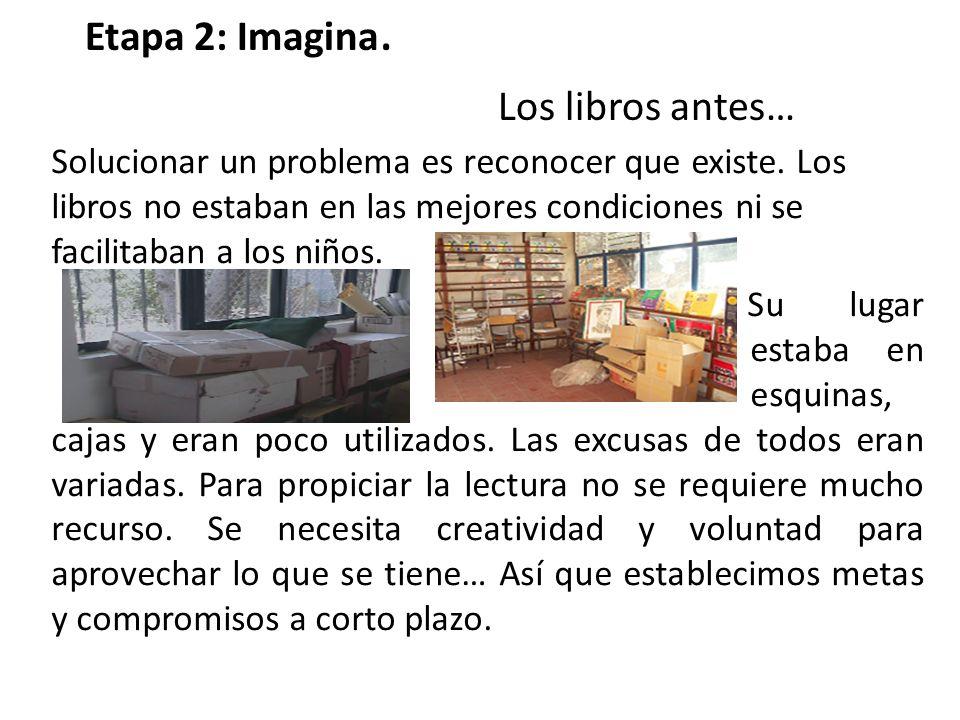 Etapa 2: Imagina. Los libros antes…