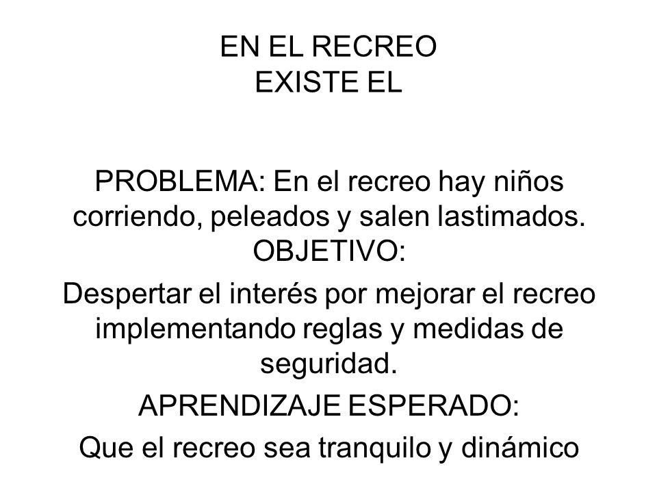 EN EL RECREO EXISTE EL