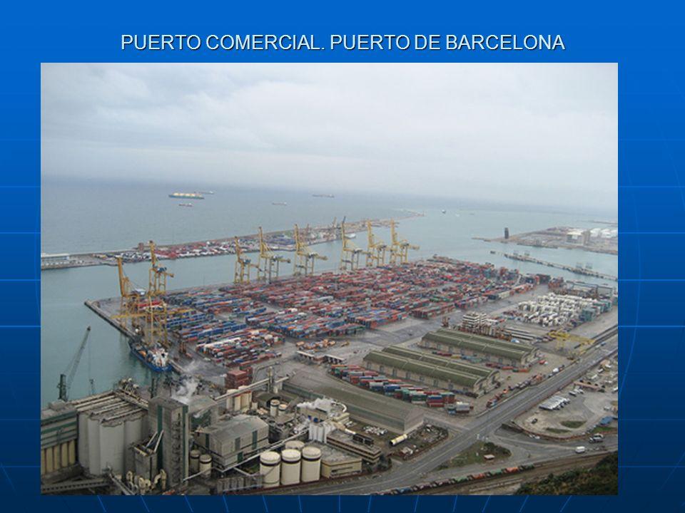 PUERTO COMERCIAL. PUERTO DE BARCELONA