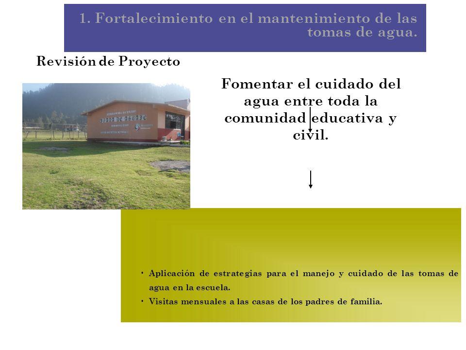 1. Fortalecimiento en el mantenimiento de las tomas de agua.